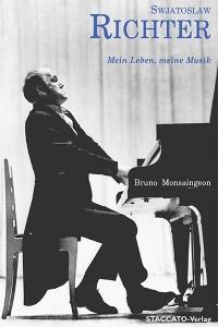 Bruno Monsaingeon: SWJATOSLAW RICHTER