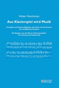 Walter Fleischmann: Aus Klavierspiel wird Musik